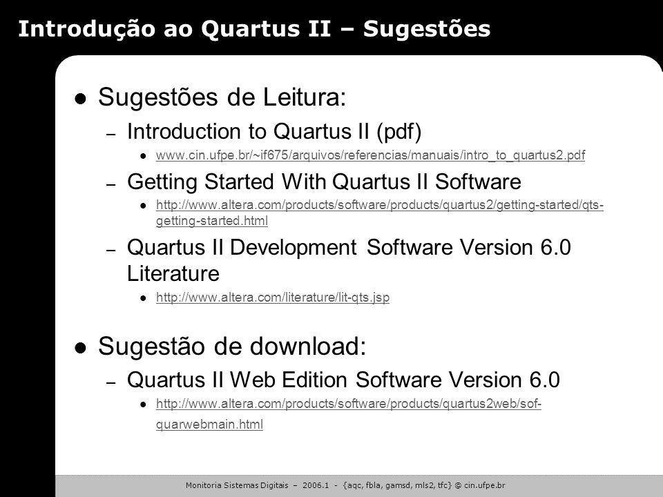 Monitoria Sistemas Digitais – 2006.1 - {aqc, fbla, gamsd, mls2, tfc} @ cin.ufpe.br Introdução ao Quartus II – UP1 UP1 – Placa de prototipação da Alter