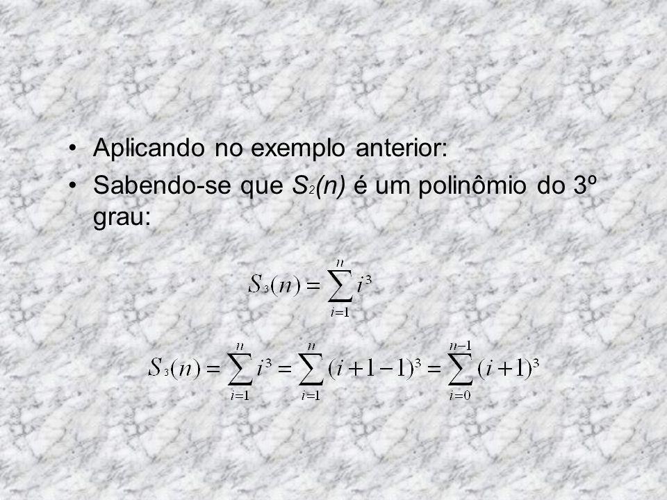 Técnica geral: Expressar a função como combinação de outros polinômios.