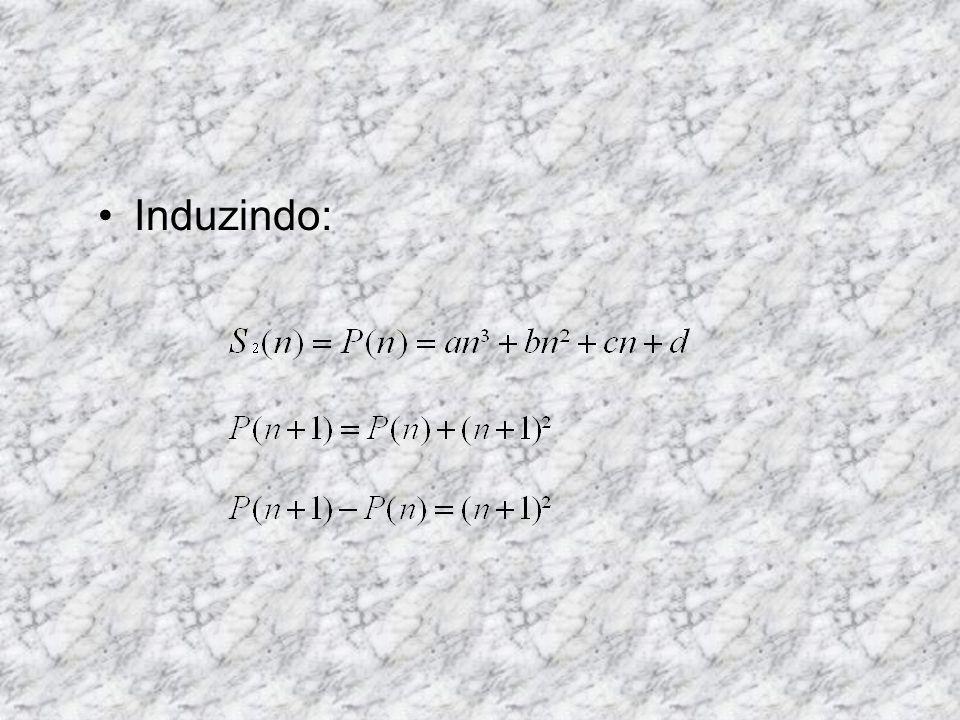 TÉCNICAS DE SOMAS Exemplo 2: Por indução: