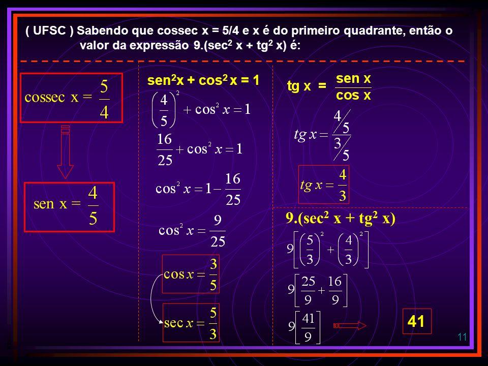 10 32. A solução da equação 2sen 2 x + 3sen x = 2 para 0 x 2 é x = ou x = 2 sen 2 x + 3 sen x – 2 = 0 = b 2 – 4ac = 3 2 – 4.2.(-2) = 25 + + 30 o 150 o