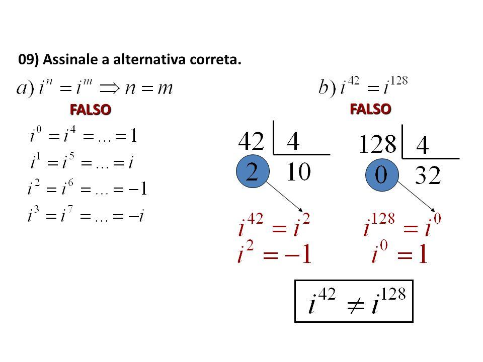 09) Assinale a alternativa correta. FALSO FALSO