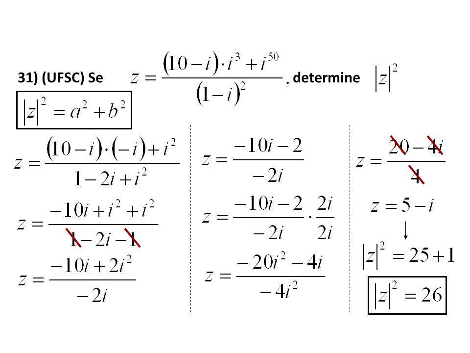 31) (UFSC) Se determine