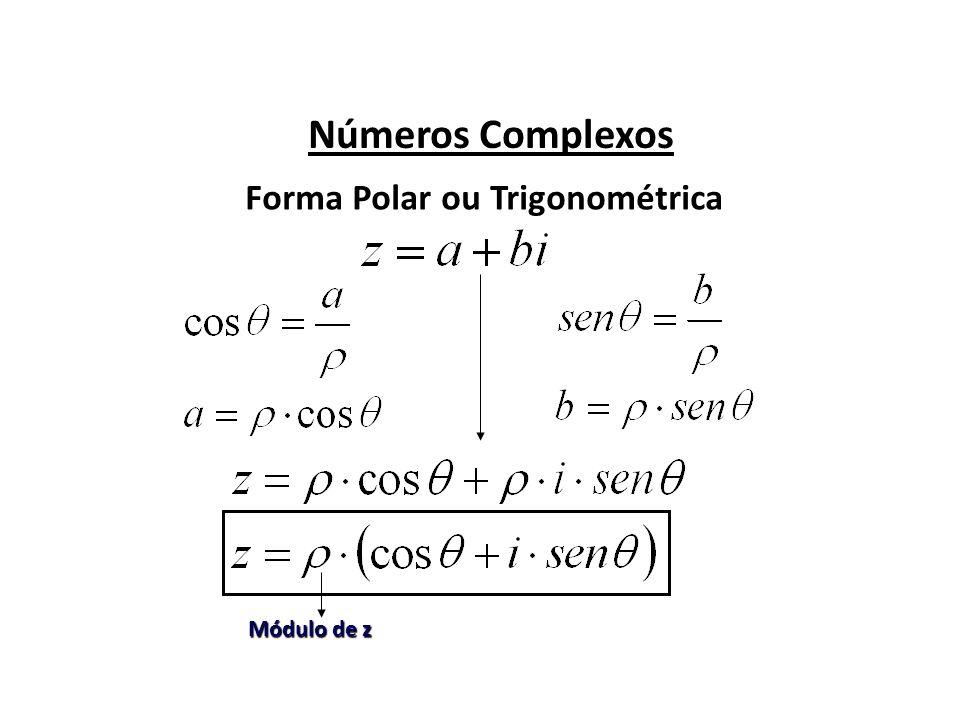 Números Complexos Forma Polar ou Trigonométrica Módulo de z