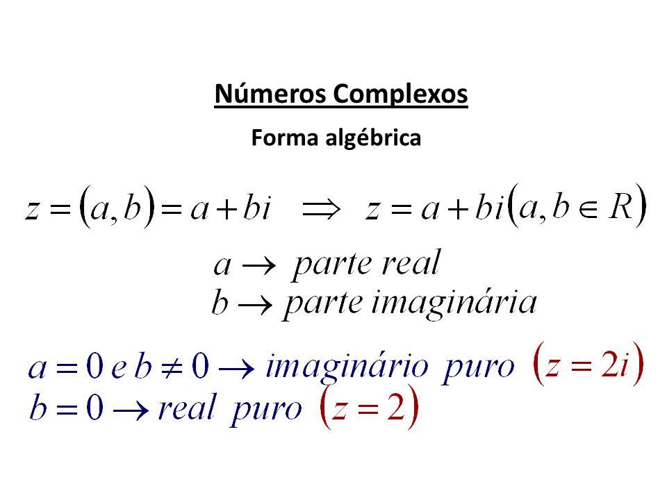 Números Complexos Potências de i Para expoentes maior ou igual a 4, dividimos o expoente por 4 e utilizamos o resto da divisão.