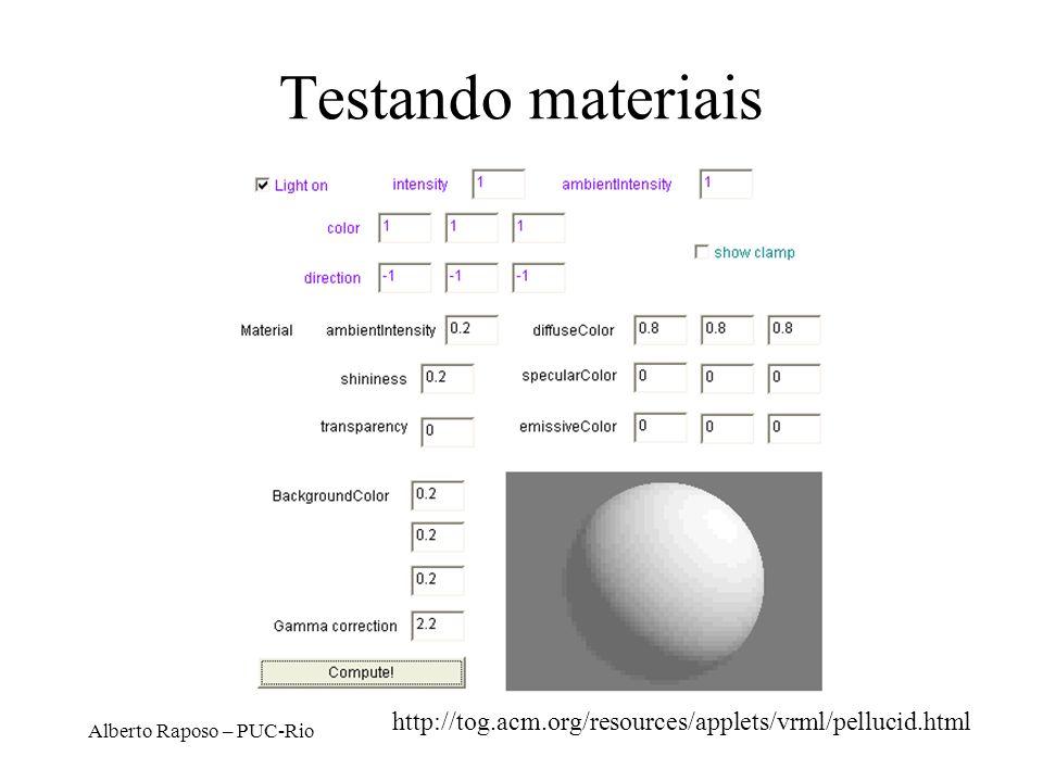 Alberto Raposo – PUC-Rio Testando materiais http://tog.acm.org/resources/applets/vrml/pellucid.html