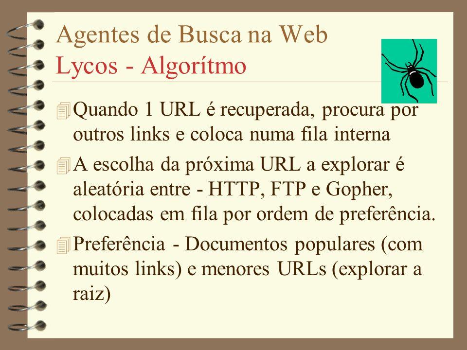 Agentes de Busca na Web Lycos - Seleção de palavras 4 TF (frequência) = número de ocorrências de um termo particular na coleção de N documentos. 4 DF