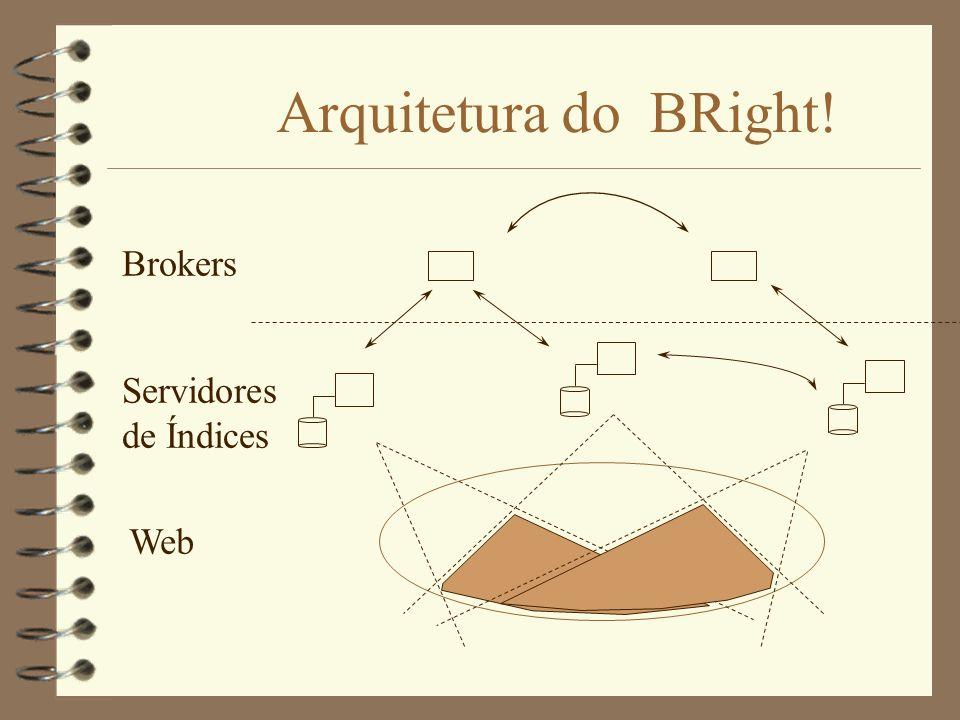 Agentes de Busca na Web Lycos - Algorítmo 4 Quando 1 URL é recuperada, procura por outros links e coloca numa fila interna 4 A escolha da próxima URL