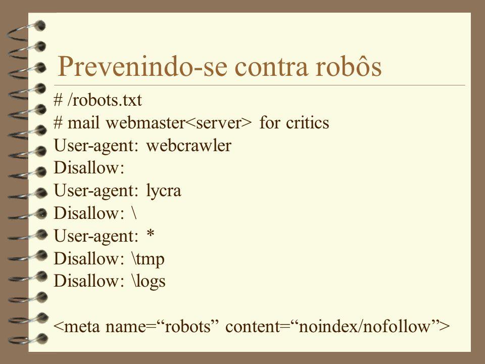 Diretrizes ao escrever um robô 4 Evitar armadilhas : círculos, formulários e URLs sem trailing. 4 Controlá-lo : Interatividade e um log-BD público com