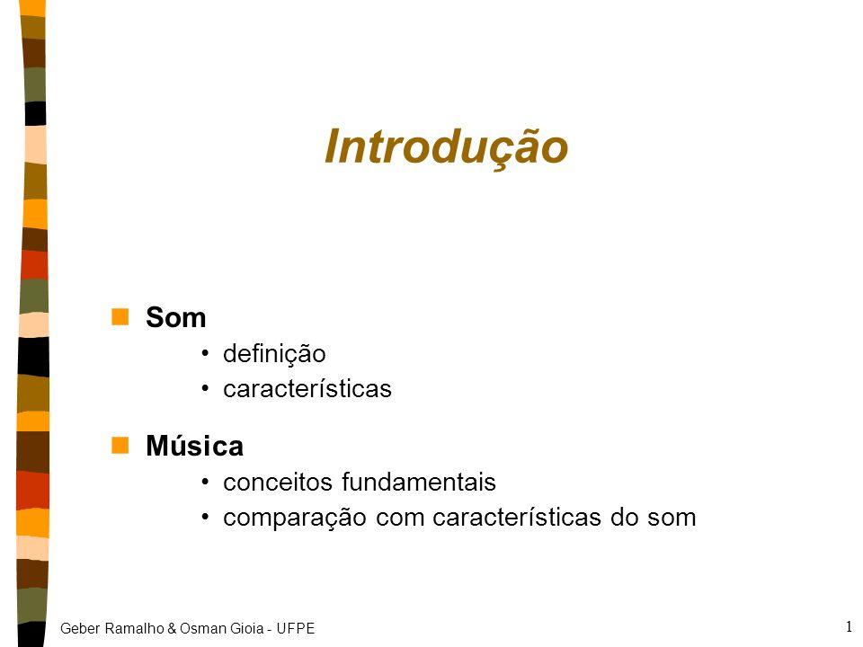 Geber Ramalho & Osman Gioia - UFPE 1 Introdução nSom definição características nMúsica conceitos fundamentais comparação com características do som