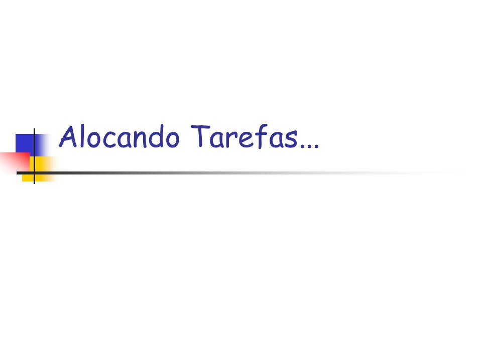 Alocando Tarefas...