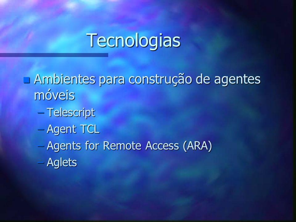 Tecnologias n Engine –Implementa máquina virtual. –Provê interface para recursos da plataforma. n Outros ambientes n Armazenamento de dados n Transpor