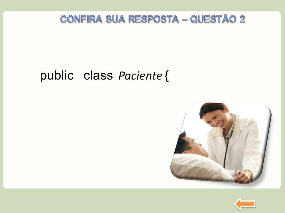 public class Paciente {