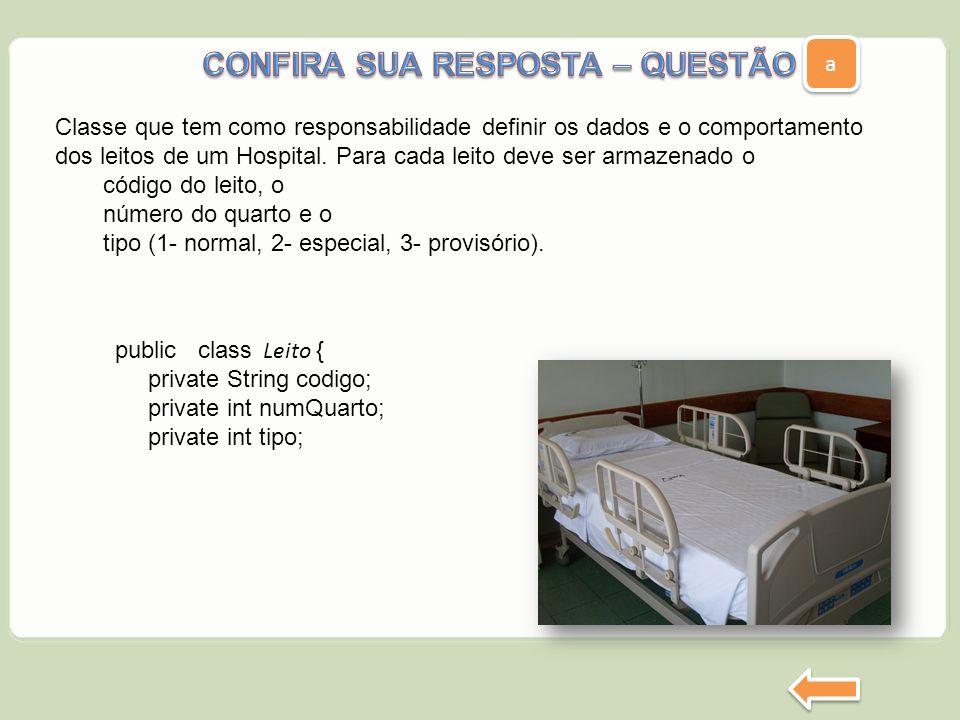 Classe que tem como responsabilidade definir os dados e o comportamento dos leitos de um Hospital. Para cada leito deve ser armazenado o código do lei