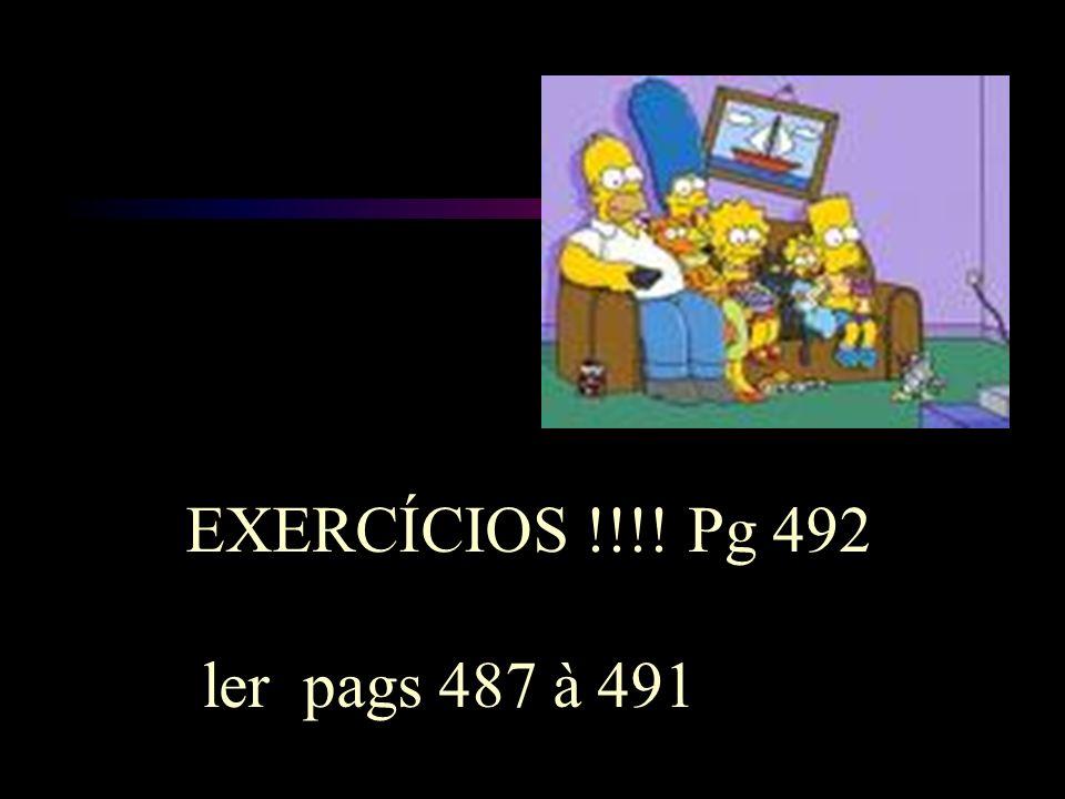 EXERCÍCIOS !!!! Pg 492 ler pags 487 à 491