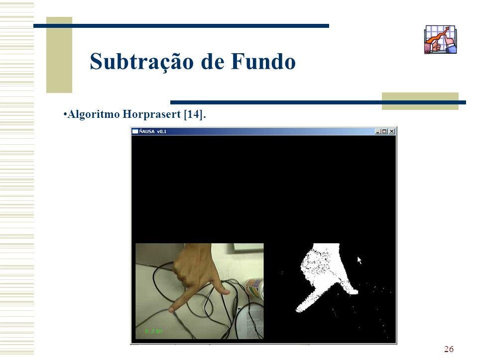26 Subtração de Fundo Algoritmo Horprasert [14].