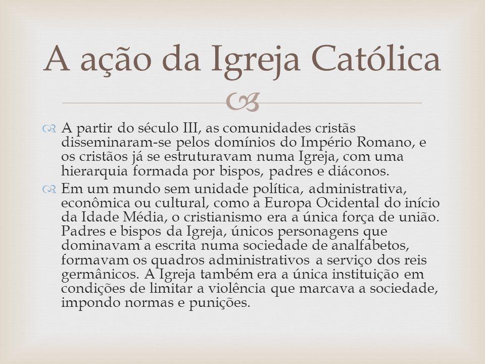 A partir do século III, as comunidades cristãs disseminaram-se pelos domínios do Império Romano, e os cristãos já se estruturavam numa Igreja, com uma