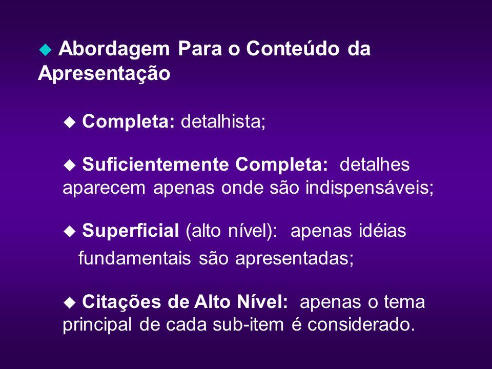 u Quadro Resumo * Situações especiais uso desses recursos ** Situações específicas uso da abordagem mista