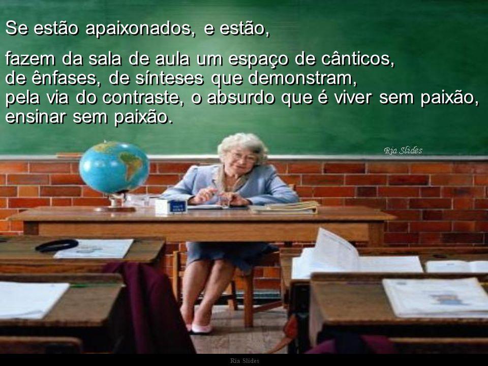 Ria Slides Parabéns Professoras e Professores MUITO OBRIGADA PELO CARINHO E PELA DEDICAÇÃO Direção, Equipe e Comunidade Educativa 15 de outubro de 2009