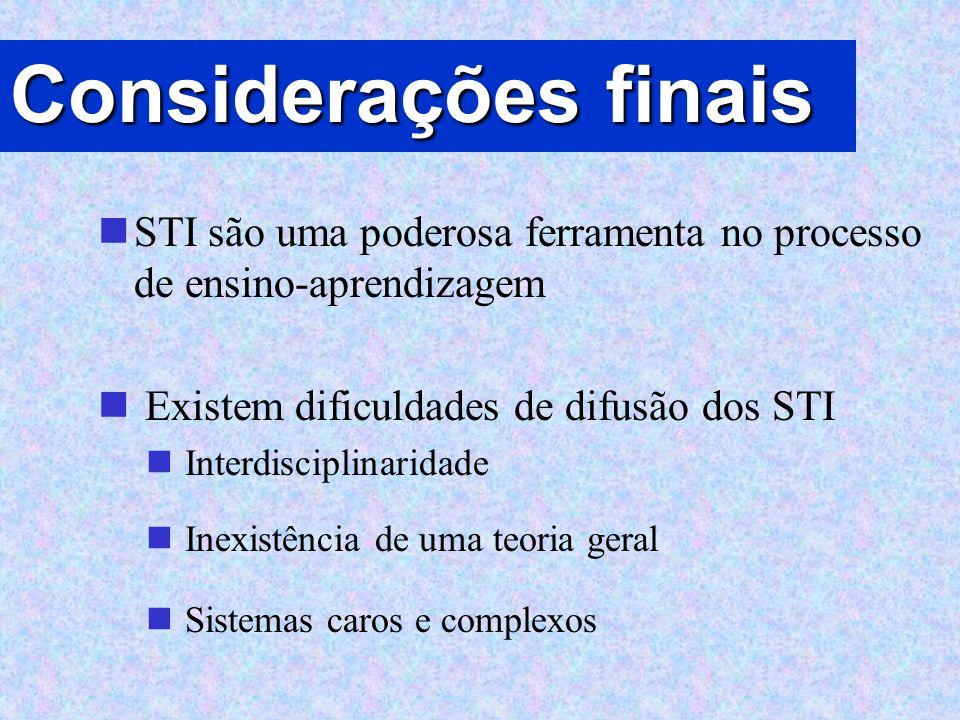 Considerações finais STI são uma poderosa ferramenta no processo de ensino-aprendizagem Existem dificuldades de difusão dos STI Interdisciplinaridade