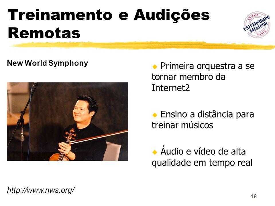18 Treinamento e Audições Remotas Primeira orquestra a se tornar membro da Internet2 Ensino a distância para treinar músicos Áudio e vídeo de alta qua