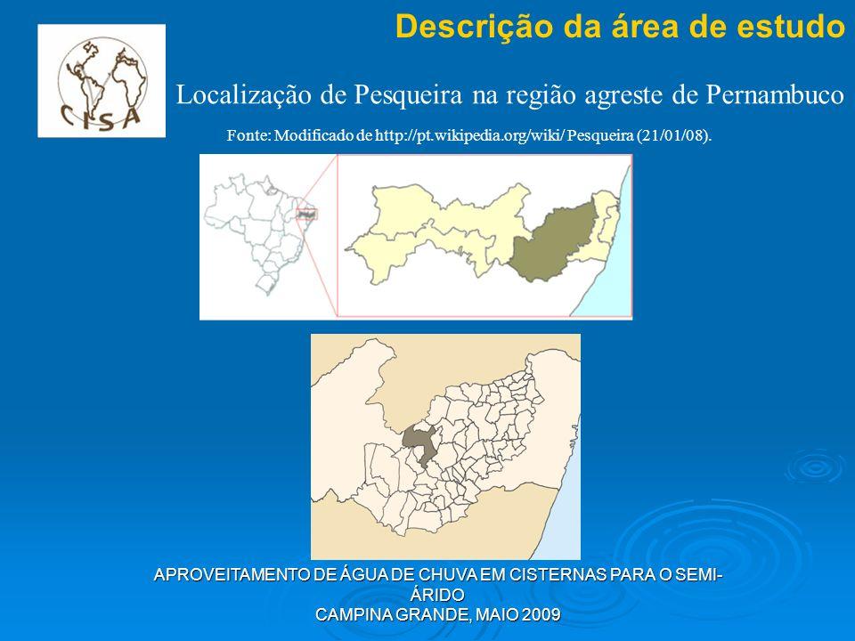 APROVEITAMENTO DE ÁGUA DE CHUVA EM CISTERNAS PARA O SEMI- ÁRIDO CAMPINA GRANDE, MAIO 2009 Descrição da área de estudo Localização de Pesqueira na regi