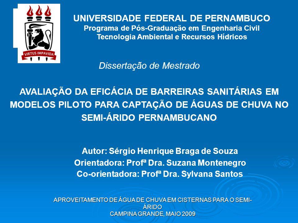 APROVEITAMENTO DE ÁGUA DE CHUVA EM CISTERNAS PARA O SEMI- ÁRIDO CAMPINA GRANDE, MAIO 2009 UNIVERSIDADE FEDERAL DE PERNAMBUCO Programa de Pós-Graduação