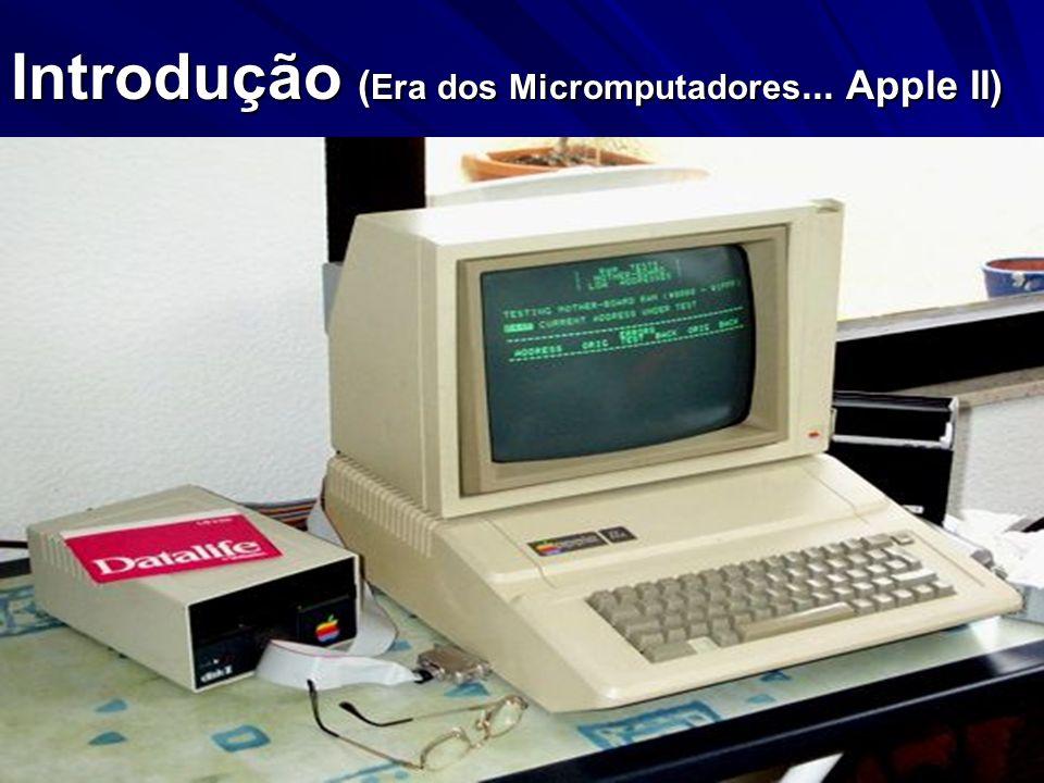 Introdução ( Era dos Micromputadores... Apple II)