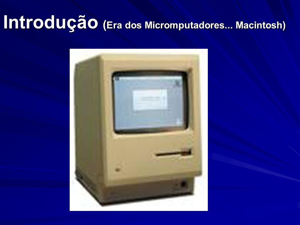 Introdução ( Era dos Micromputadores... Macintosh )