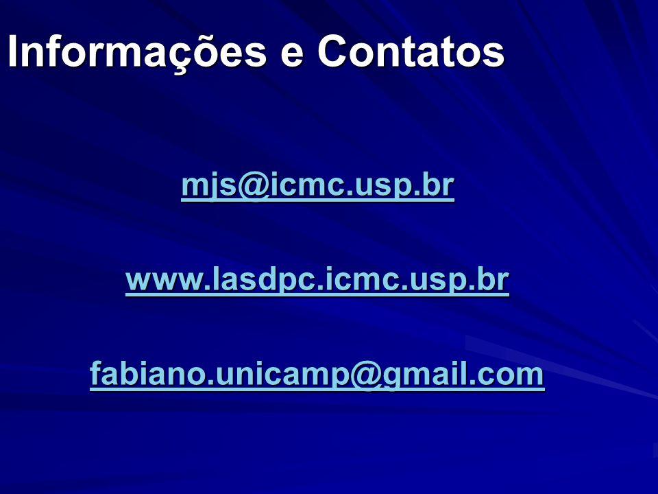 Informações e Contatos mjs@icmc.usp.br www.lasdpc.icmc.usp.br fabiano.unicamp@gmail.com