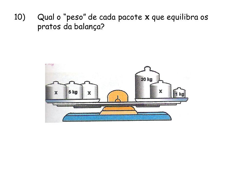 10)Qual o peso de cada pacote x que equilibra os pratos da balança?