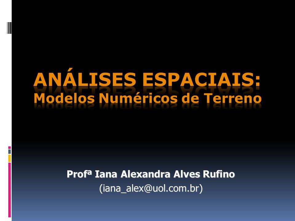 - Interpolação de levantamentos topográficos - Interferometria por radar - Pares Estereoscópicos Análises Espaciais: MNT