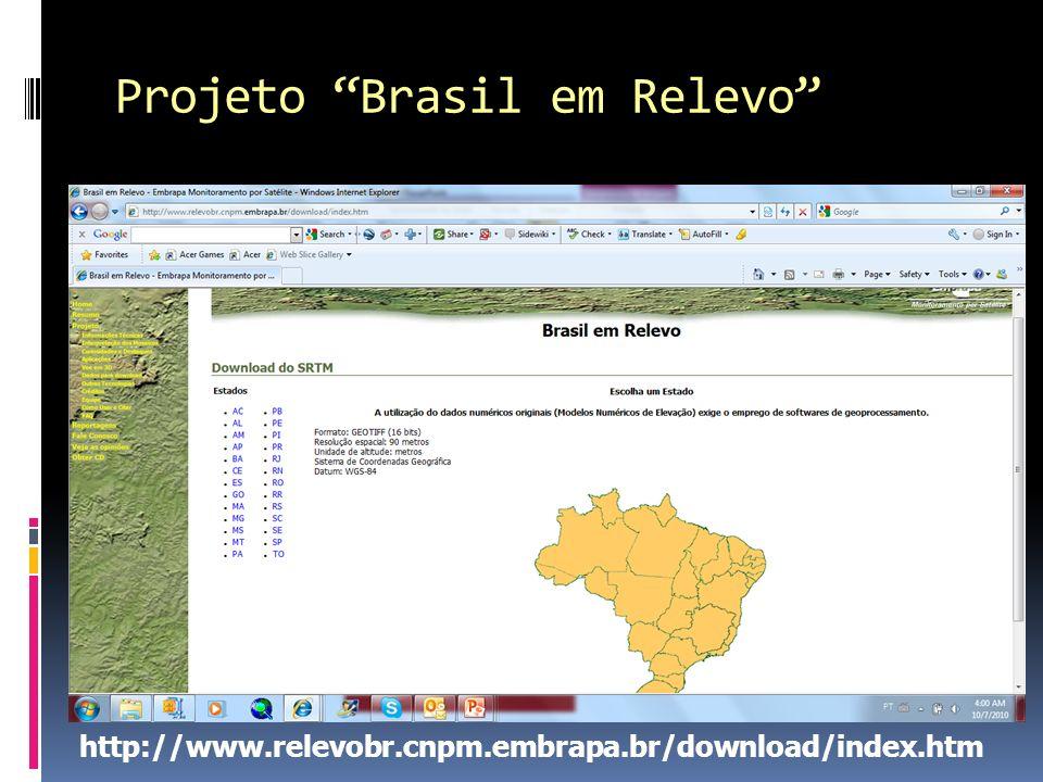 Projeto Brasil em Relevo http://www.relevobr.cnpm.embrapa.br/download/index.htm