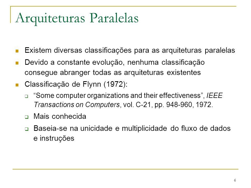 7 Arquiteturas Paralelas Classificação de Duncan (1990) A survey of parallel computer architectures, IEEE Computer, pp.
