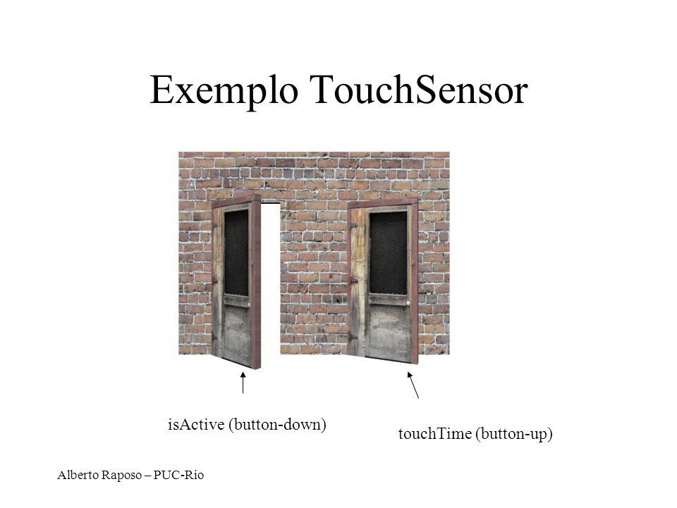 Alberto Raposo – PUC-Rio Exemplo TouchSensor isActive (button-down) touchTime (button-up)