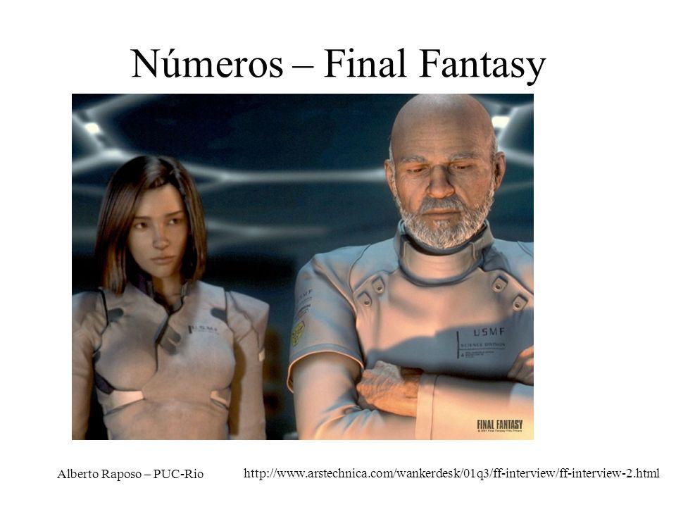 Alberto Raposo – PUC-Rio Números – Final Fantasy http://www.arstechnica.com/wankerdesk/01q3/ff-interview/ff-interview-2.html