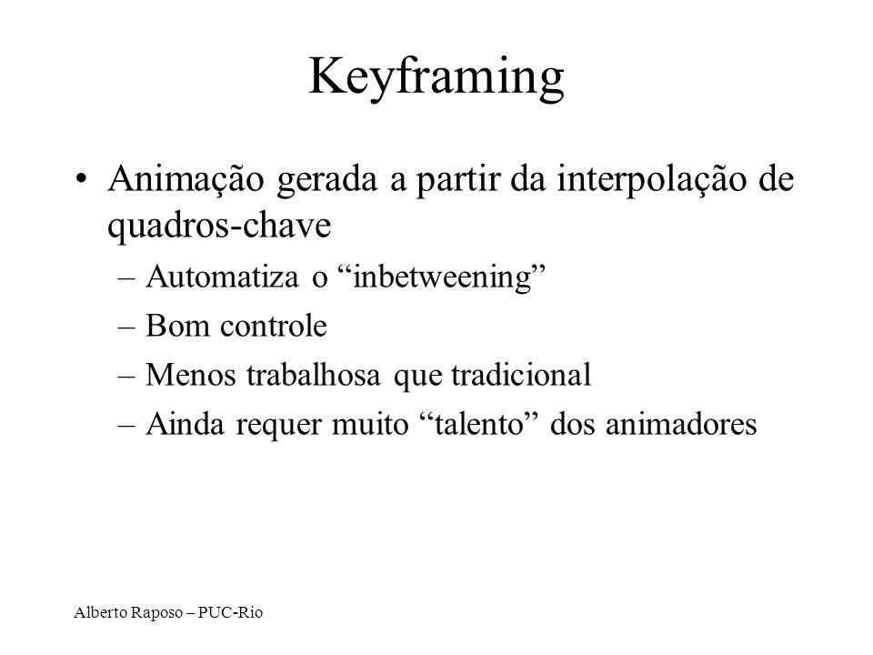 Alberto Raposo – PUC-Rio Outros sensores KeySensor –Detecta eventos de teclas StringSensor –Pega strings (todos os caracteres até o usuário dar Enter)