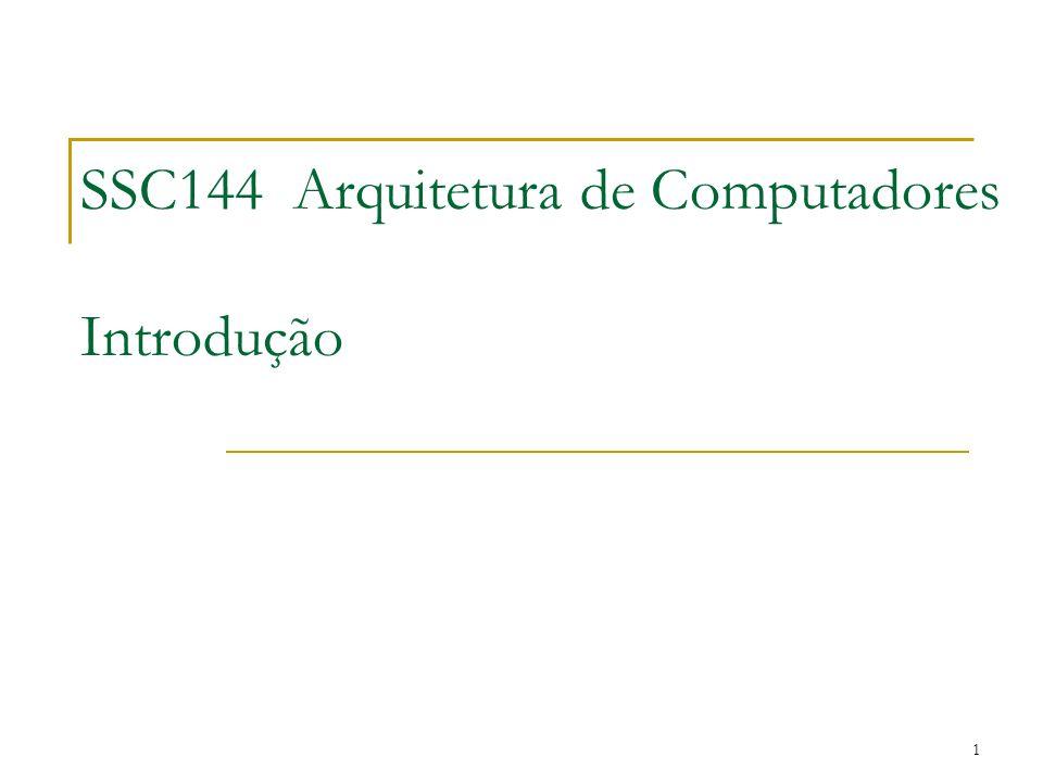 1 SSC144 Arquitetura de Computadores Introdução