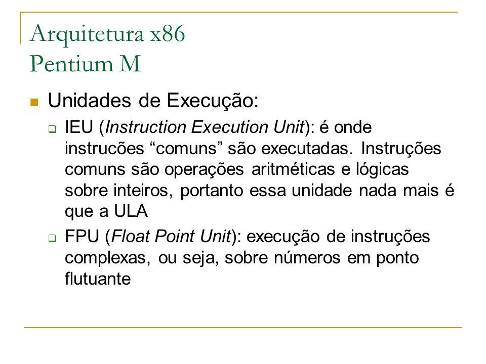 Unidades de Execução: IEU (Instruction Execution Unit): é onde instrucões comuns são executadas. Instruções comuns são operações aritméticas e lógicas