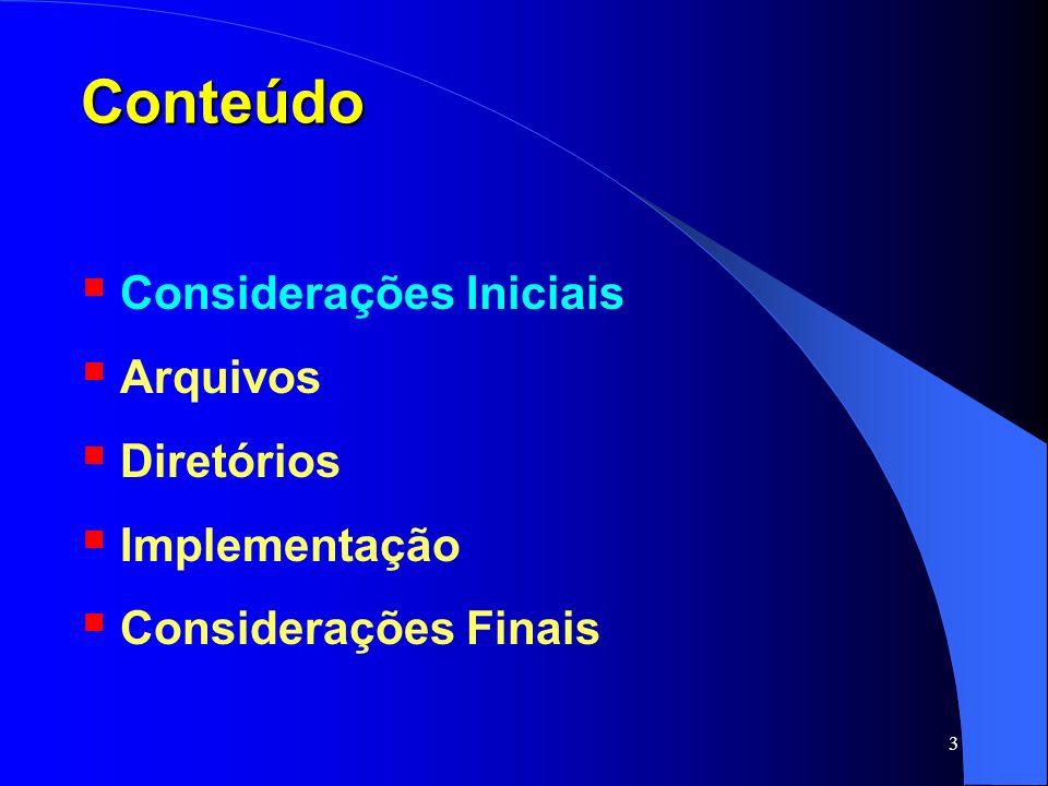 34 Diretórios Diretórios: Organização Operações