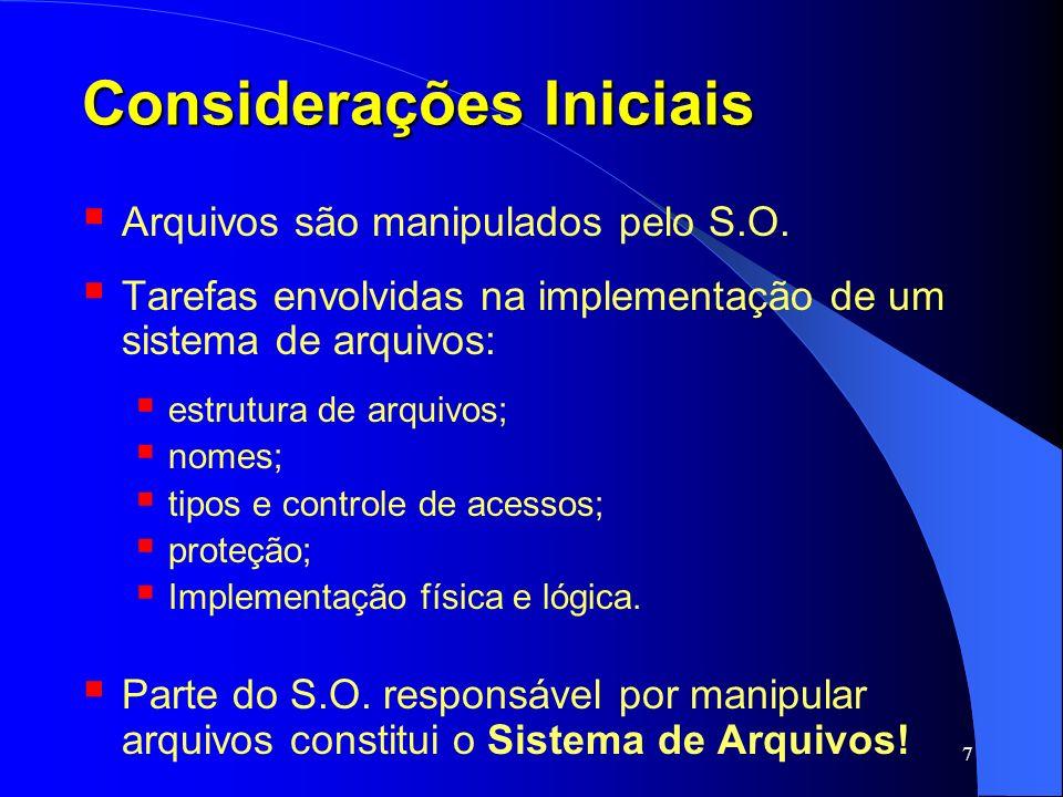 98 Implementação Algumas características importantes: Confiabilidade: Backups; Consistência; Desempenho: Caching;