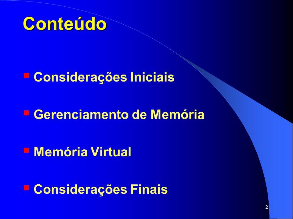 2 Conteúdo Considerações Iniciais Gerenciamento de Memória Memória Virtual Considerações Finais