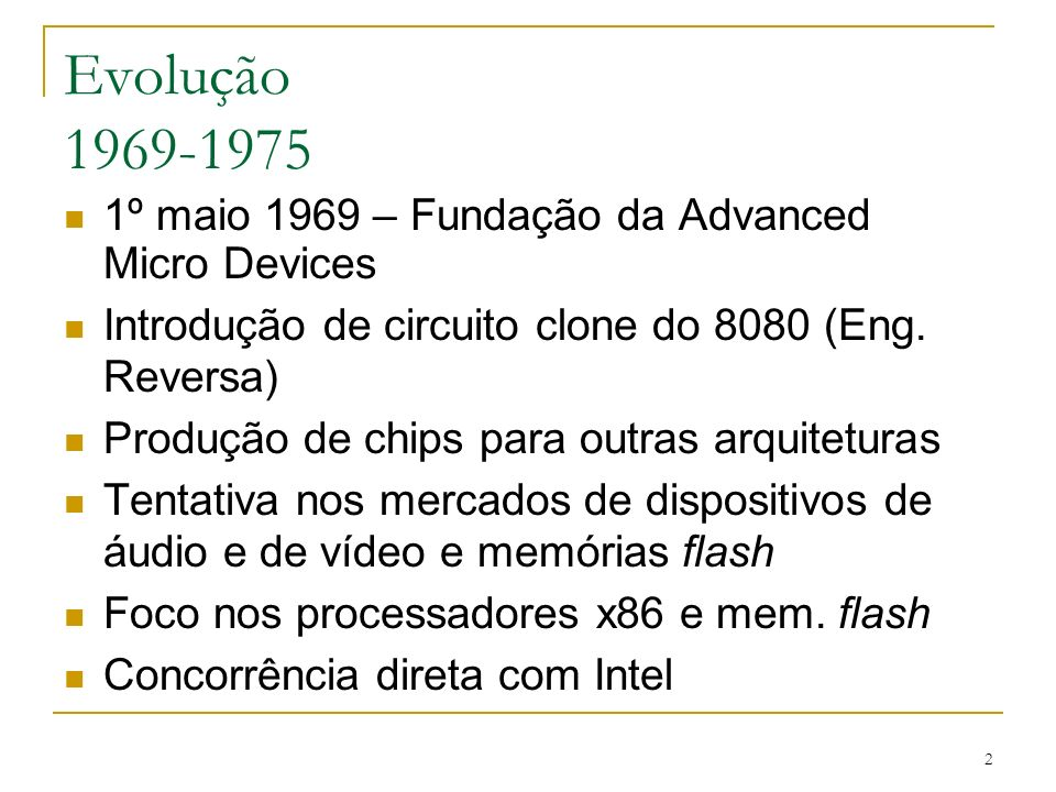 3 Evolução 1975 Acordo Intel – AMD.