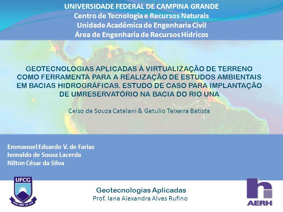 Emmanuel Eduardo V. de Farias Ivonaldo de Sousa Lacerda Nilton César da Silva Geotecnologias Aplicadas Prof. Iana Alexandra Alves Rufino UNIVERSIDADE