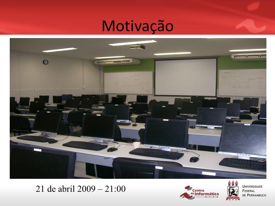Motivação Centro de Informática UFPE Xxx alunos de graduação Premiações internacionais XXX alunos de Pós-graduação Infraestrutura disponivel 24/7/365