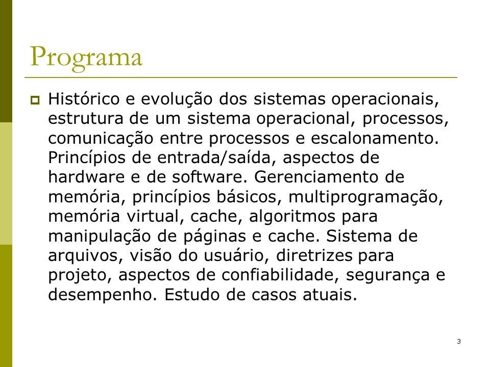 3 Programa Histórico e evolução dos sistemas operacionais, estrutura de um sistema operacional, processos, comunicação entre processos e escalonamento