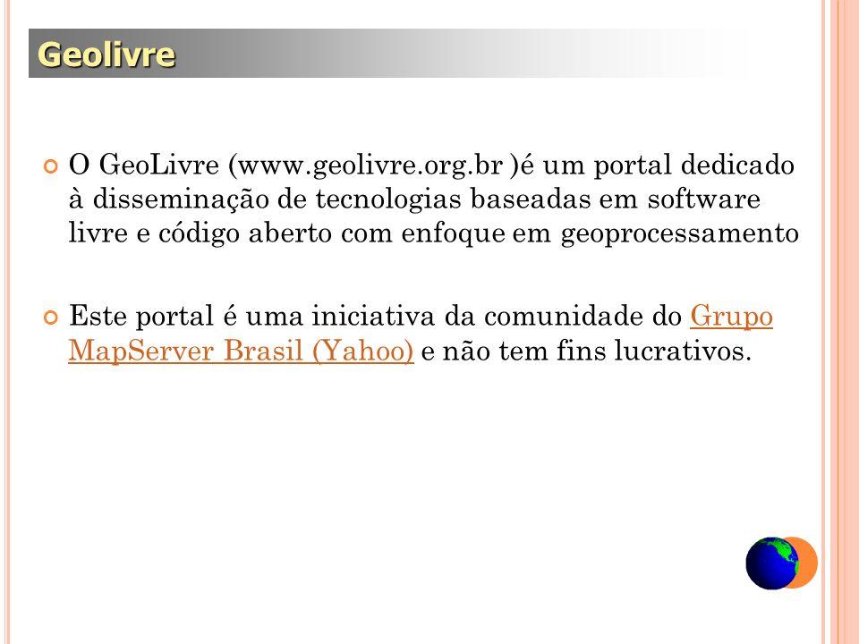 O GeoLivre (www.geolivre.org.br )é um portal dedicado à disseminação de tecnologias baseadas em software livre e código aberto com enfoque em geoproce
