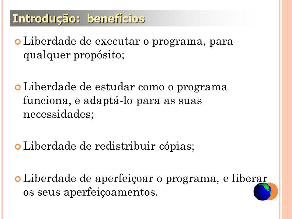 Liberdade de executar o programa, para qualquer propósito; Liberdade de estudar como o programa funciona, e adaptá-lo para as suas necessidades; Liber