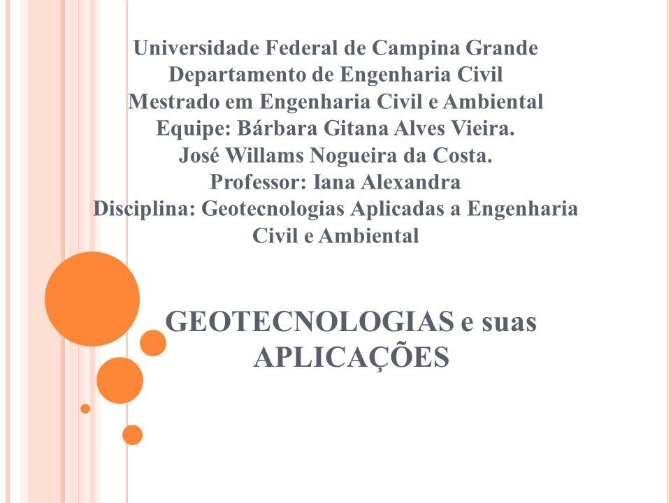 GEOTECNOLOGIAS e suas APLICAÇÕES Universidade Federal de Campina Grande Departamento de Engenharia Civil Mestrado em Engenharia Civil e Ambiental Equi
