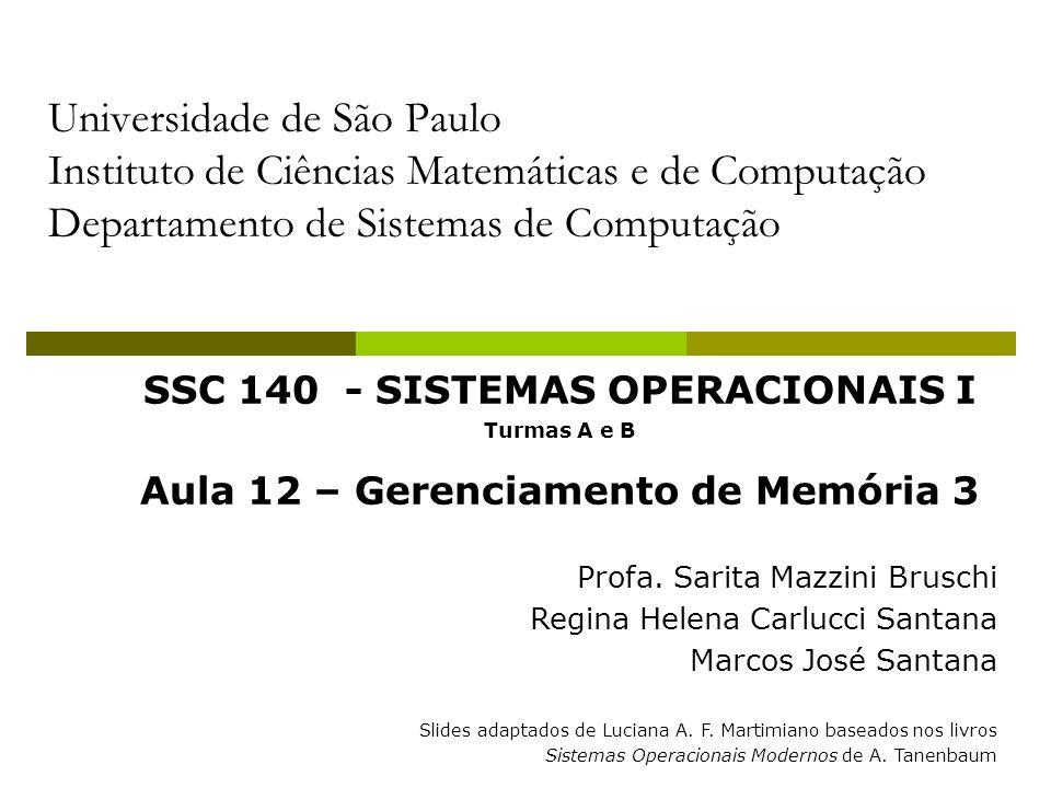 2 Programa Introdução aos Sistemas Operacionais Processos Gerência de Memória Gerência de Memória Memória virtual Paginação Segmentação Sistemas de Arquivos Entrada/saída Segurança Exemplos de Sistemas Operacionais
