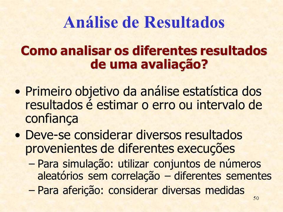 50 Análise de Resultados Como analisar os diferentes resultados de uma avaliação? Primeiro objetivo da análise estatística dos resultados é estimar o